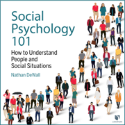 Social Psychology 101: How to Understand People and Social Situations