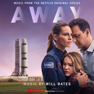 Will Bates - Away (Music From the Netflix Original Series)