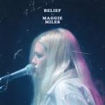 Maggie Miles - Belief