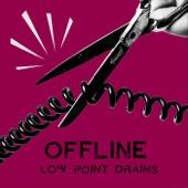 Low Point Drains - Offline
