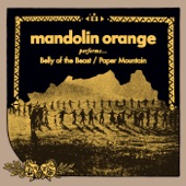 Mandolin Orange - Belly of the Beast