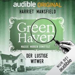 11. Der lustige Witwer: Green Haven. Maggie Mirren ermittelt