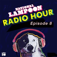 The National Lampoon Radio Hour Episode 08 (Digitally Remastered)