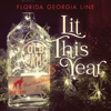 Lit This Year - Florida Georgia Line mp3