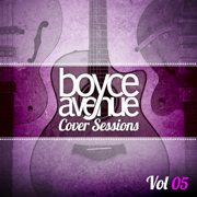 Cover Sessions, Vol. 5 - Boyce Avenue - Boyce Avenue