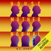 House Mother Normal: A Geriatric Comedy (Unabridged)