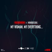 My Woman, My Everything Feat. Wandecoal Patoranking - Patoranking