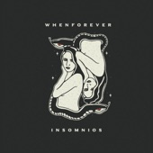Whenforever - Insomnios