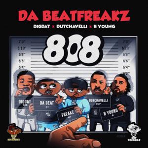 Da Beatfreakz - 808 feat. Dutchavelli, DigDat & B Young