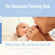 William Sears, M.D. & Martha Sears, R.N. - The Attachment Parenting Book: A Commonsense Guide to Understanding and Nurturing Your Baby