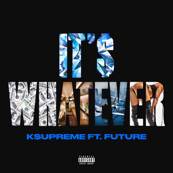 It's Whatever (feat. Future) - Single