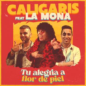 Los Caligaris - Tu Alegría a Flor de Piel feat. La Mona Jimenez