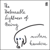 The Unbearable Lightness of Being (Unabridged) - Milan Kundera