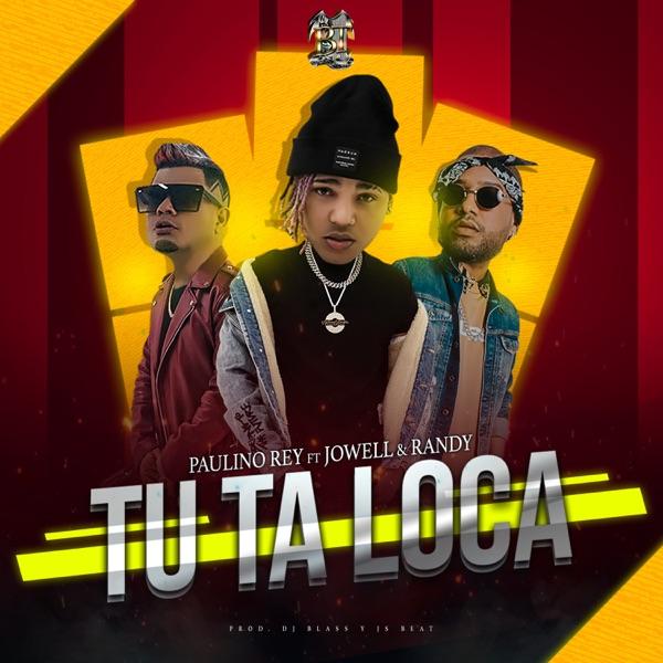 Tú Ta Loca (feat. Jowell & Randy) - Single