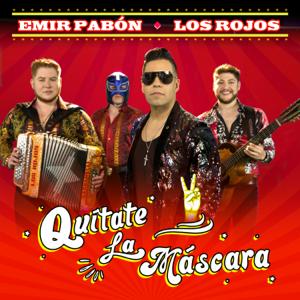Emir Pabón & Los Rojos - Quítate La Máscara