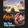 Idhu Thano Thillai Sthalam