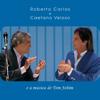 Roberto Carlos e Caetano Veloso e a Música de Tom Jobim (Ao Vivo) - Roberto Carlos & Caetano Veloso