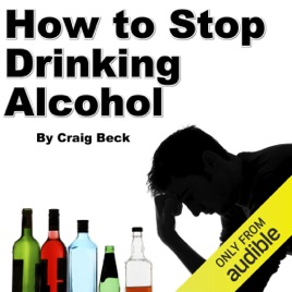 How to Stop Drinking Alcohol: An Introduction to the Stop Drinking Expert  (Unabridged)