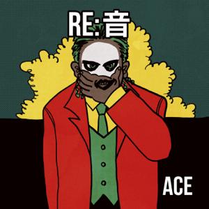 ACE - RE:音