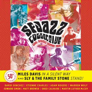 "SFJAZZ Collective - 50th Anniversary: Miles Davis' ""In a Silent Way"" and Sly & The Family Stone's ""Stand"" (Live at Sfjazz Center, 2019)"