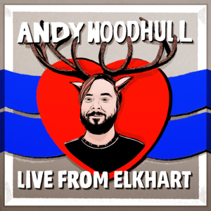 Andy Woodhull - Live from Elkhart