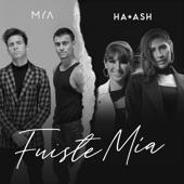 Fuiste Mía - MYA & Ha-Ash