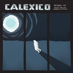 Calexico - Tapping on the Line