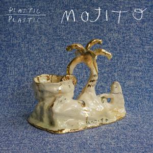 Plastic Plastic - Mojito - EP