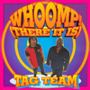 Tag Team - Whoomp! (There It Is) artwork