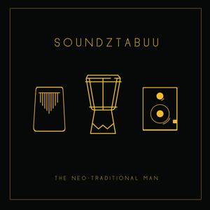Soundz Tabuu - Neo Traditional Man - EP