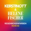 Regenbogenfarben (Remixe) - EP - Kerstin Ott & Helene Fischer