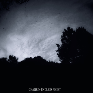 Chagrin - Endless Night