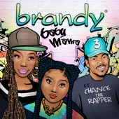 Brandy featuring Chance The Rapper - Baby Mama  feat. Chance The Rapper