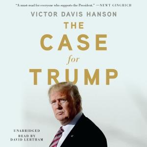 The Case for Trump - Victor Davis Hanson audiobook, mp3