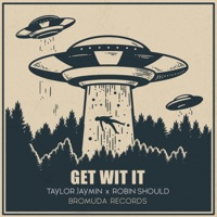 Get Wit It - TAYLOR JAYMIN-ROBIN SHOULD