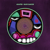 Adapter - Skate Dancer (Patrick Topping Remix)