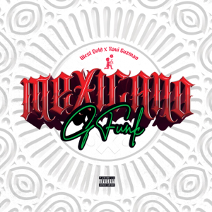 West Gold & Xavi Guzman - Mexicano G-Funk