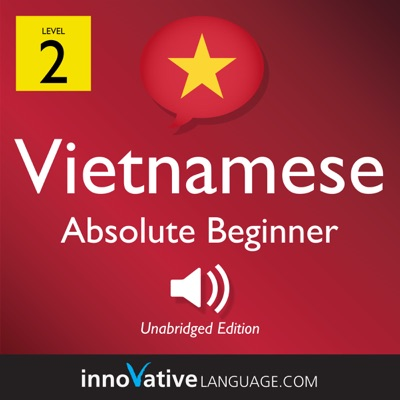 Learn Vietnamese - Level 2: Absolute Beginner Vietnamese, Volume 1: Lessons 1-25