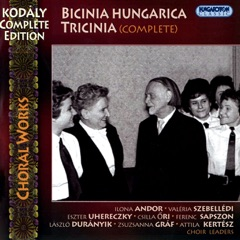 Kodály Complete Edition, Choral Works: Bicinia Hungarica & Tricinia (Hungaroton Classics)