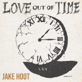 Love Out of Time - EP - Jake Hoot Cover Art