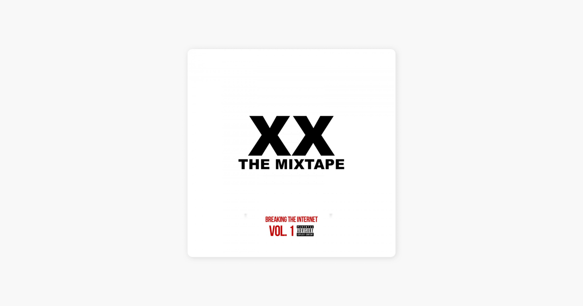 ‎XX Mixtape Vol  1- Breaking the Internet by 1010