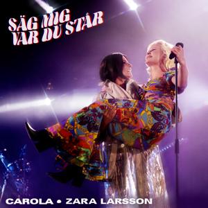 Carola - Säg Mig Var Du Står feat. Zara Larsson