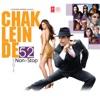 Chak Lein De 52 Non Stop Remix