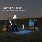 Trapper Schoepp featuring Nicole Atkins - What You Do To Her  feat. Nicole Atkins