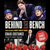 Craig Custance - Behind the Bench: Inside the Minds of Hockey's Greatest Coaches artwork