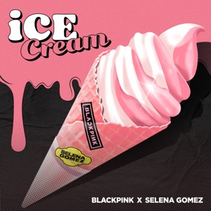 BLACKPINK & Selena Gomez - Ice Cream