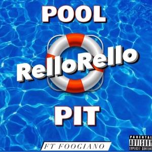Rellorello - Pool Pit feat. Foogiano