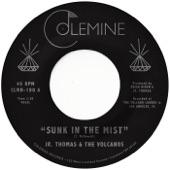 Jr. Thomas & The Volcanos - Sunk In The Mist