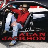 Alan Jackson - Good Time