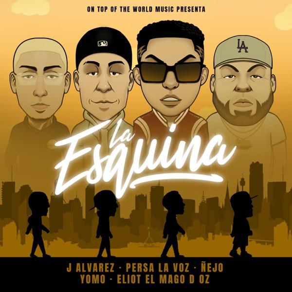 La Esquina (feat. Yomo & Eliot El Mago D Oz) - Single